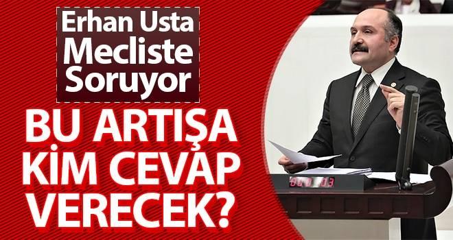Erhan Usta: Bu Artışa Kim Cevap Verecek?