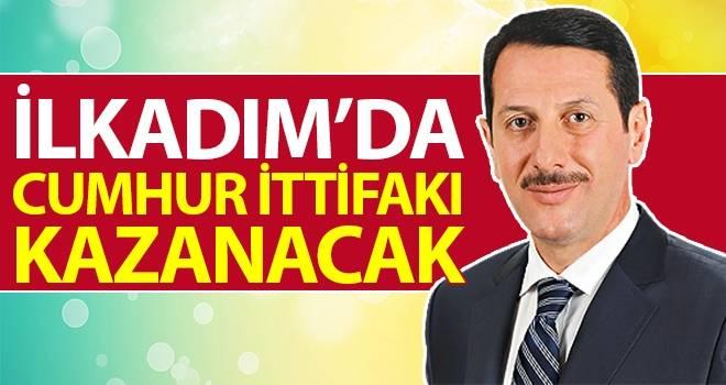 Başkan Tok: İlkadım'da Cumhur İttifakı Kazanacak