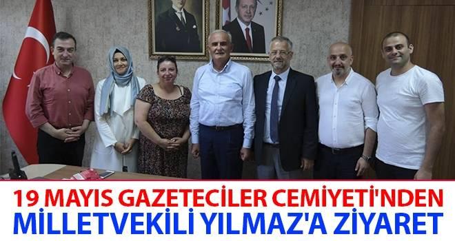 19 Mayıs Gazeteciler Cemiyeti'nden Milletvekili Yılmaz'a Ziyaret
