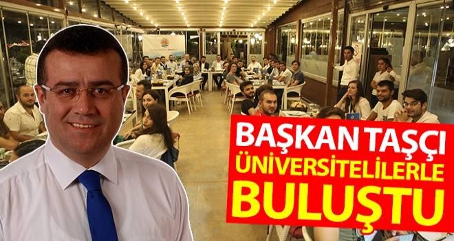 Başkan Taşçı üniversitelilerle buluştu