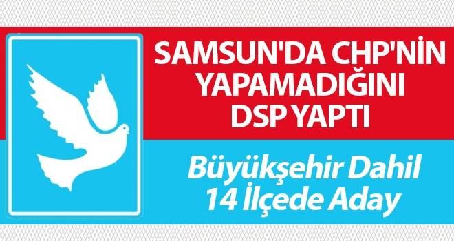Samsun'da CHP'nin Yapamadığını DSP Yaptı