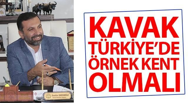 Başkan Sarıcaoğlu: Kavak Türkiye'de Örnek Kent Olmalı