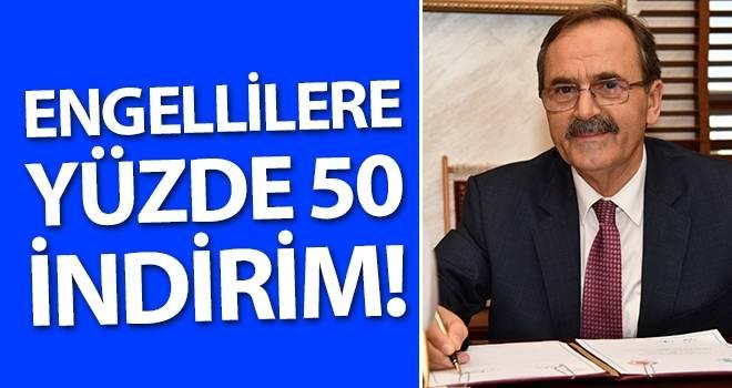 Başkan Şahin: Engellilere yüzde 50 indirim!
