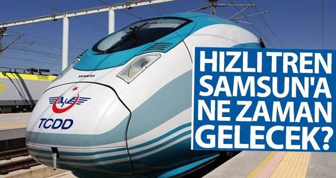 Hızlı Tren Samsun'a NeZaman Gelecek?
