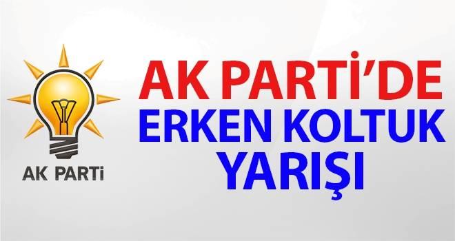 AK Parti'de Erken Koltuk Yarışı