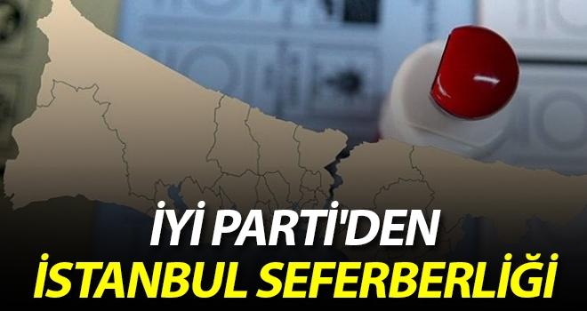 İYİ Parti'den İstanbul Seferberliği