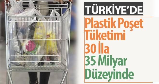Türkiye'de Plastik Poşet Tüketimi 30 İla 35 Milyar Düzeyinde