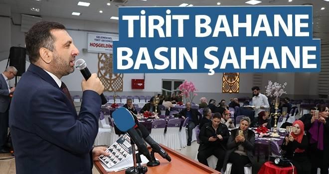 Başkan Sarıcaoğlu: Tirit Bahane, Basın Şahane