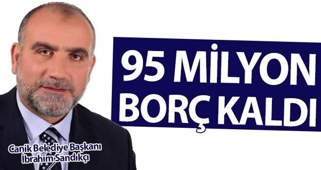 Canik Belediye Başkanı İbrahim Sandıkçı'ya 95 Milyon Borç Kaldı