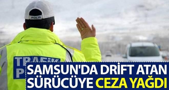 Samsun'da Drift Atan sürücüye ceza yağdı