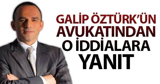 Galip Öztürk'ün Avukatından O İddialara Yanıt!