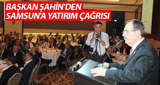 Başkan Şahin'den Samsun'a Yatırım Çağrısı