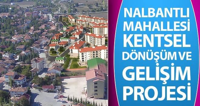 Nalbantlı Mahallesi Kentsel Dönüşüm ve Gelişim Projesi