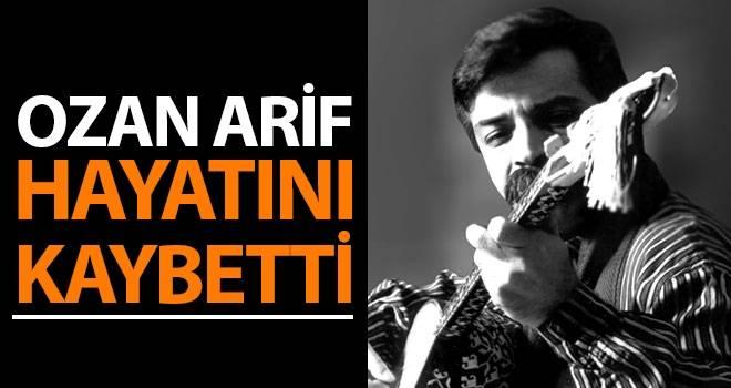 Ünlü Sanatçı Ozan Arif Samsun'da Hayatını Kaybetti