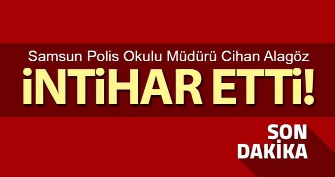 Samsun Polis Okulu Müdürü Cihan Alagöz intihar etti!