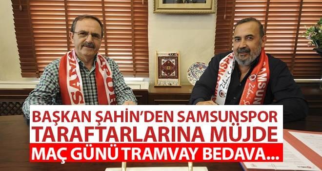Başkan Şahin'den Samsunspor Taraftarlarına Müjde Maç Günü Tramvay Bedava...