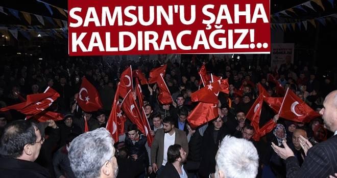 Mustafa Demir: Samsun'u şaha kaldıracağız!..